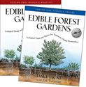Edible Forest Gardens - Vision, Theory, Design and Practice for Temperate Climate Permaculture.