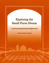 Exploring the Small Farm Dream - Is Starting an Agricultural Business Right for You?