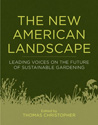 The New American Landscape - Leading Voices on the Future of Sustainable Gardening